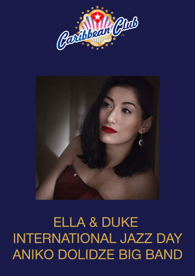 Ella and Duke | International Jazz Day with Aniko Dolidze Big Band - 30.04.2019 20:00